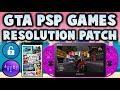 PS Vita GTA PSP Games Native Resolution Patch! (Adrenaline 6.9)