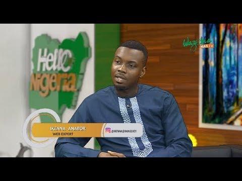 Maximizing The Internet With Ikenna Anabor - Hello Nigeria