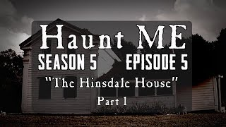 "Haunt ME - S5:E5 ""Death - Part 1"" (Hinsdale House)"
