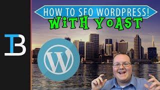 How To SEO A WordPress Site (Setup Yoast SEO on WordPress!)