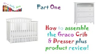 Graco Dresser And Crib Assembly Plus Review Part One