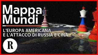 L'Europa Americana e l'attacco di Russia e Cina - Mappa Mundi