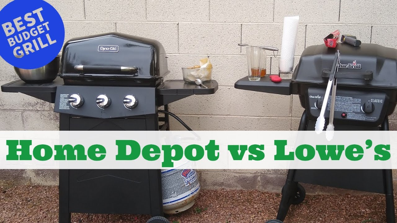 Cheapest Gas Grill Lowe S Vs Home Depot Best Budget Grill Youtube
