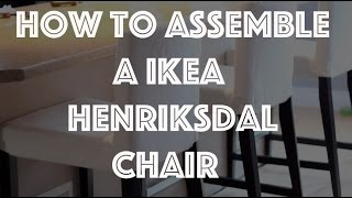 How To Assemble a HENRIKSDAL IKEA Chair