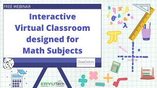 Interactive Virtual Classroom designed for Math Subjects