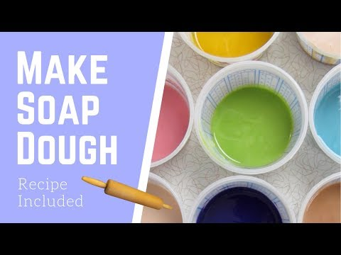 How To Make Soap Dough With Recipe