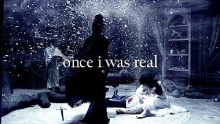 Once Upon A Time | Once I Was Real