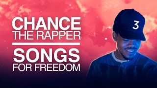 Chance The Rapper | Songs For Freedom