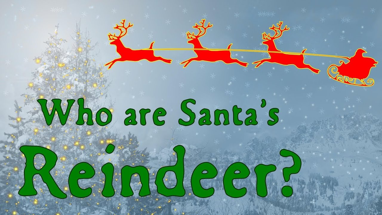 Who Are Santa S Reindeer Youtube