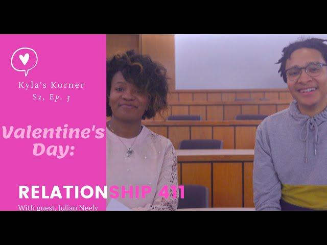 """Kyla's Korner: """"Relationship 411"""" [S2, Ep. 3]"""