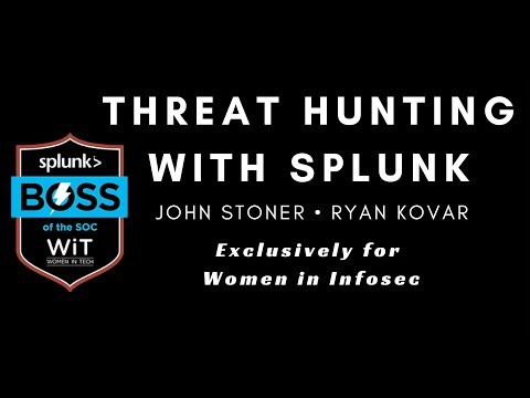 Threat Hunting With SPLUNK Workshop For WiT 12_17_18