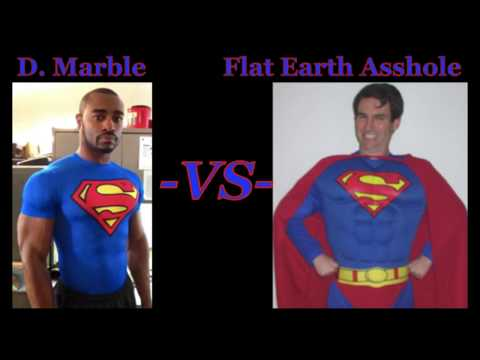 D. Marble VS Flat Earth A**hole