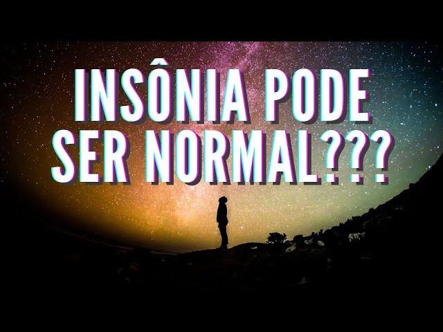 Insônia - Quando é Normal Ter Insônia