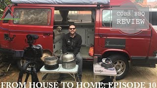 House to Campervan Home: Episode 10 Cobb BBQ Review