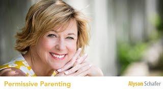 Are You a Permissive Parent?