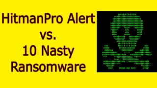 HitmanPro Alert vs. 10 Nasty Ransomware - Prevention Test