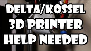 Delta/Kossel/Rostock 3D Printer Owners! Help! (Solved | See Description)