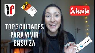 TOP TRES CIUDADES PARA VIVIR EN SUIZA