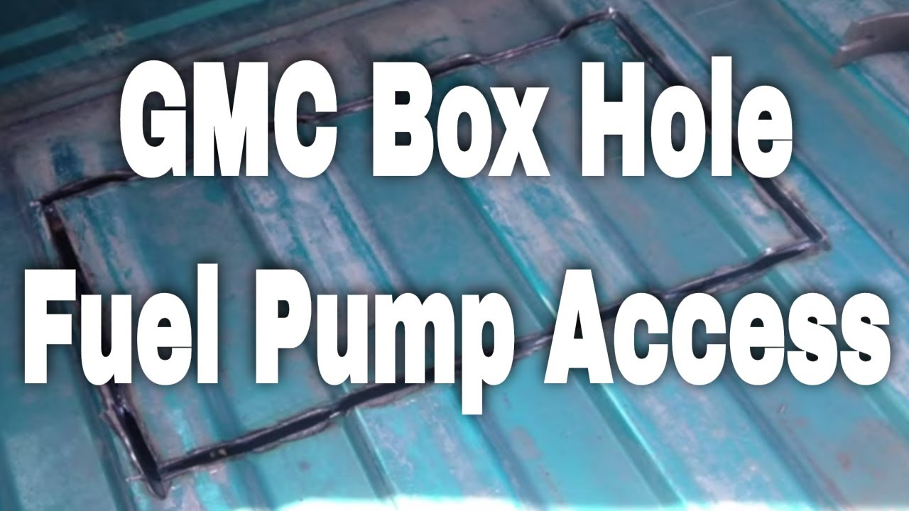 Fuel Pump Replacement By Cutting A Hole In The Box Gmc