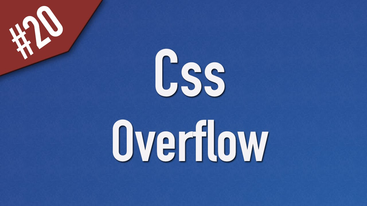 Learn Css in Arabic #20 - Overflow - Visible, Hidden, Scroll, Auto [ Css 2 ]