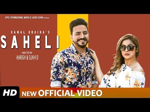 SAHELI - KAMAL KHAIRA Ft SHEHNAZ GILL & NIXON (FULL VIDEO) Latest Punjabi Songs 2019