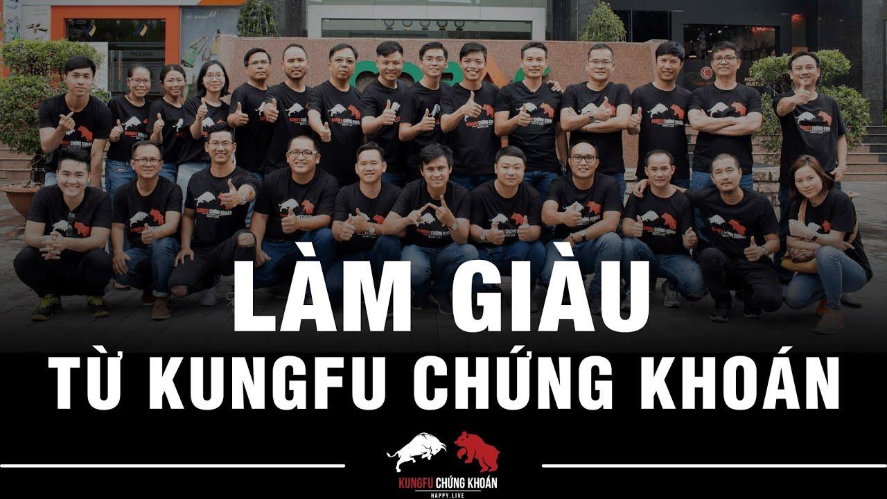 LÀM GIÀU và kiếm tiền từ Kungfu chứng khoán (Video tổng hợp)