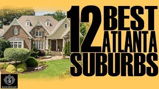 Black Excellist: Top 12 Best Atlanta Suburbs
