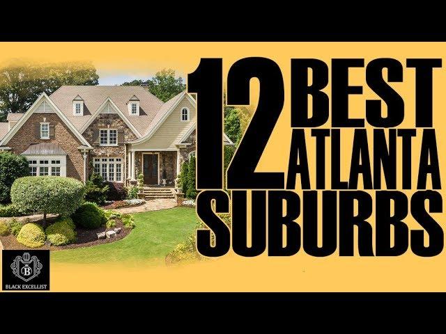 Black Excellist: Top 12 Best Atlanta Suburbs