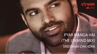 Pyar Manga Hai (The Unwind Mix) by Sreerama Chandra thumbnail