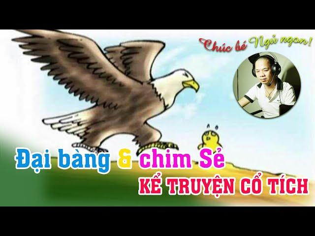 Đại bàng và Chim Sẻ   Kể chuyện cổ tích thai giáo cho con   Hành trình làm bố ngày 12.09.2021