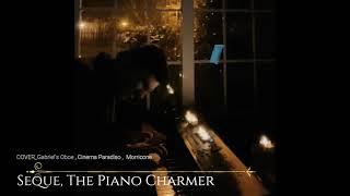 Cover Gabriel's Oboe , Cinema Paradiso (Ennio Morricone). Arranged by Pablo Seque, The Piano Charmer