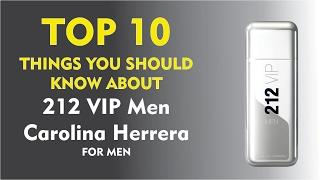 Top 10 Fragrance Facts: 212 VIP Men Carolina Herrera for men