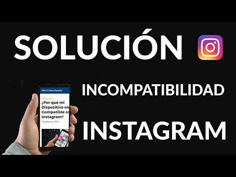 ¿Por qué mi Dispositivo no es Compatible con Instagram?