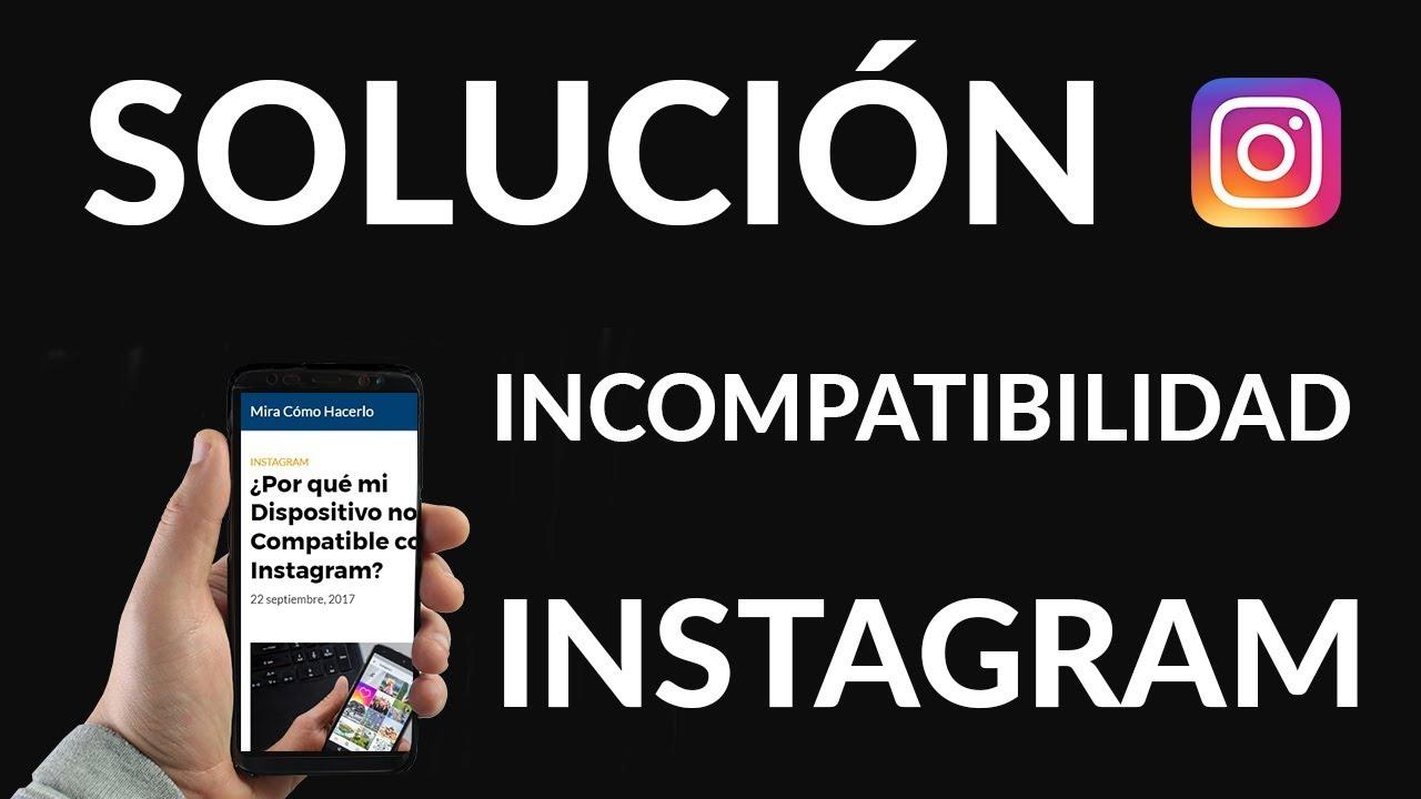 Por Qué Mi Dispositivo No Es Compatible Con Instagram