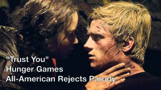 """Trust You"" - Hunger Games All-American Rejects Parody"