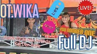 Download OT.WIKA    FULL DJ    AURSTANDING    ACARA KDJ DEN BOYE    UMEP PSW    VIRAL   