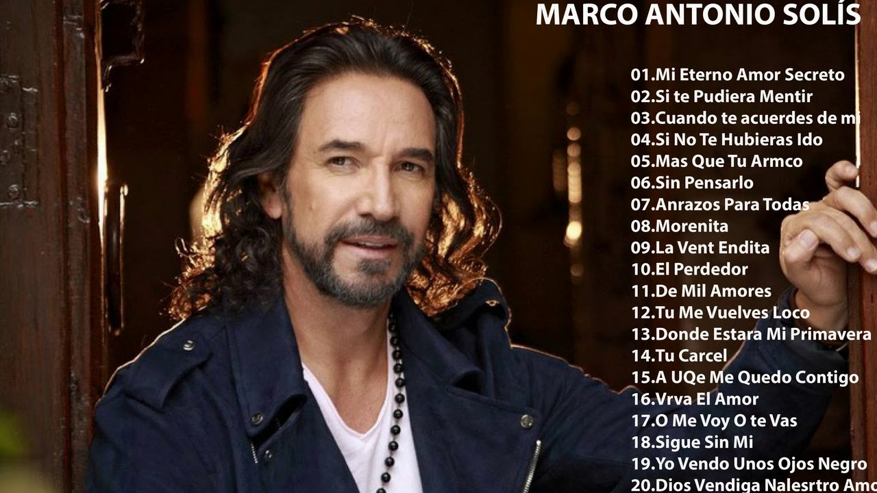 Marco Antonio Solis Sus Mejores Exitos Romanticos 30 Exitos Mix Youtube