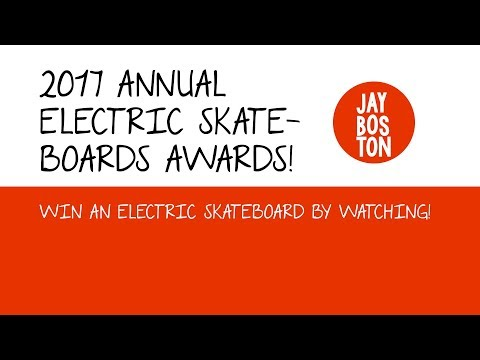 2017 ELECTRIC SKATEBOARD AWARDS!