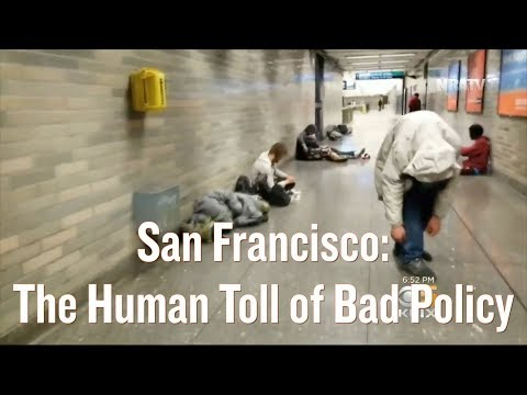 San Francisco Part 3: The Human Toll of Bad Policy