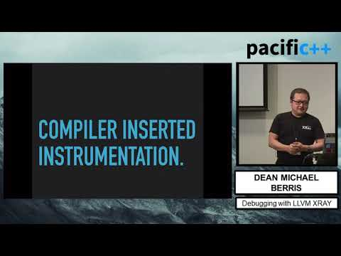 "Pacific++ 2017: Dean Michael Berris ""Debugging with LLVM XRay"""