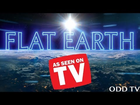 Flat Earth - As Seen On TV!  (ODD TV) thumbnail