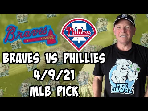 Philadelphia Phillies vs Atlanta Braves 4/9/21 MLB Pick and Prediction MLB Tips Betting Pick
