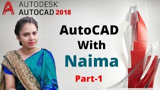 AutoCAD 2018 Tutorial For Beginners - 1 | AutoCAD with Naima