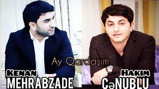 Kenan Mehrabzade feat. Hakim Cenublu - Ay qardasim OFFICIAL AUDIO