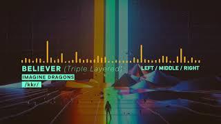 Imagine Dragons - Believer (TRIPLE LAYERED)(USE HEADPHONES)