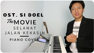 Ost. Si Doel The Movie | Selamat Jalan Kekasih - Piano Cover by Rendra