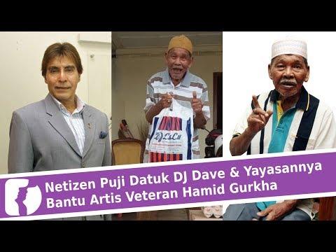 Netizen Puji Datuk DJ Dave & Yayasannya Bantu Artis Veteran Hamid Gurkha