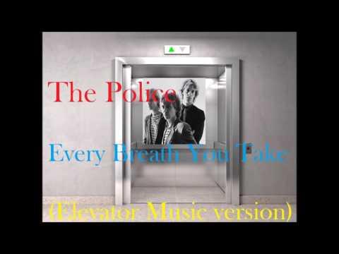 Muzak- The Police  Every Breath You Take (Elevator Music version)