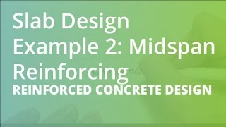 Slab Design Example 2: Midspan Reinforcing | Reinforced Concrete Design
