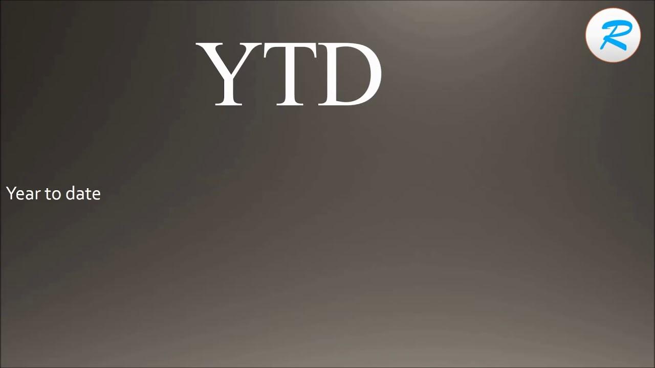 how to pronounce ytd ; ytd pronunciation ; ytd meaning ; ytd